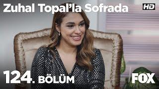 Zuhal Topal'la Sofrada 124. Bölüm