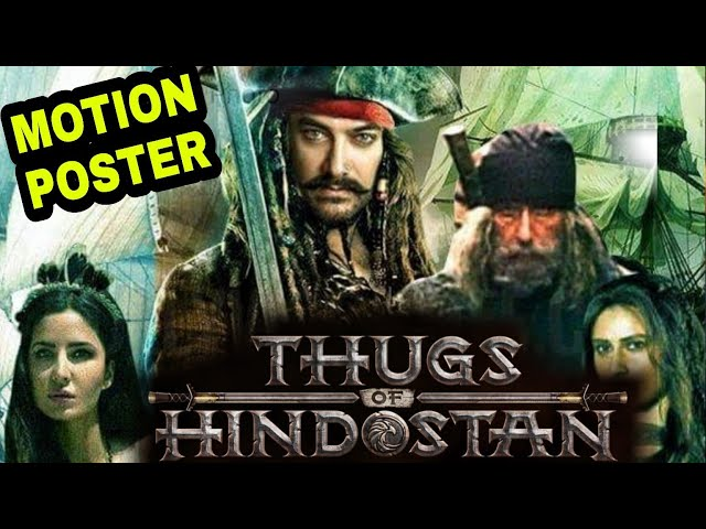 Thugs of Hindostan Motion Posters, Thugs of Hindostan Trailer, Aamir khan Planned Marketing For TOH