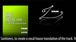 B.B.E. feat. Zoexenia - 7 Days And One Week (Niels van Gogh vs Sunloverz Remix) [ZOUK033]