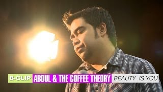 B-CLIP #8 ABDUL AND THE COFFEE THEORY - Beauty Is You