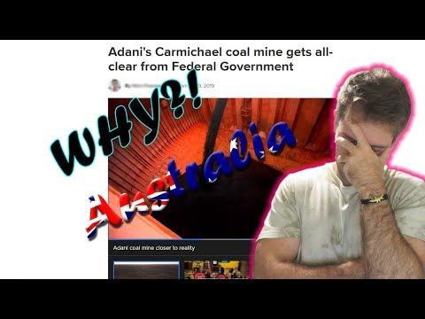 Why Australia!? - Adani Coal Mining gets one step closer