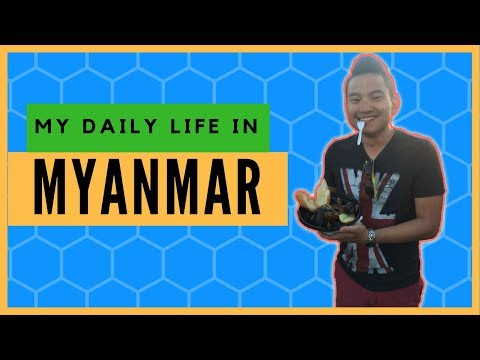 My Daily Life In Yangon, Myanmar