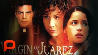 Virgin of Juarez (Full Movie) Crime l Drama.  Minnie Driver
