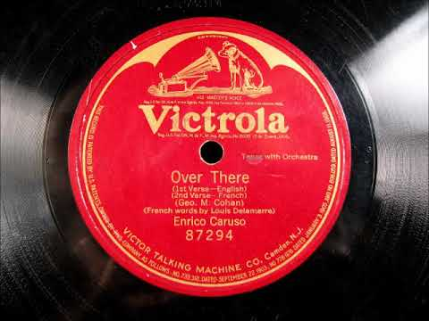 OVER THERE Enrico Caruso Sings George M Cohan 1918