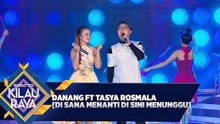 Cover images Danang ft Tasya Rosmala  [DI SANA MENANTI DI SINI MENUNGGU] - Road to Kilau Raya (29/2)