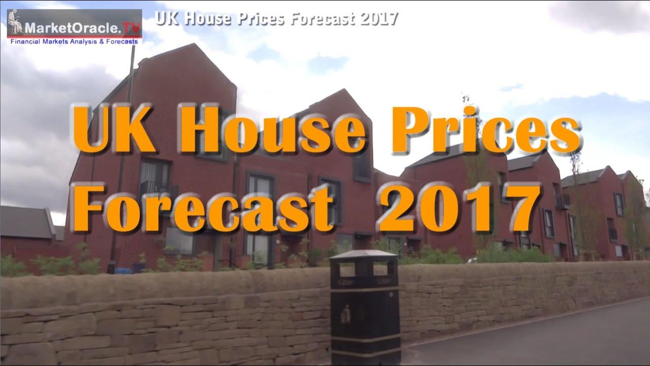 uk house prices forecast 2017 - crash or bull market? - youtube