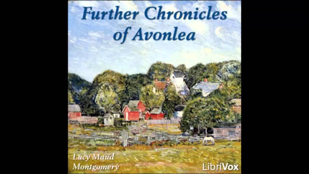Further Chronicles Of Avonlea FULL Audiobook