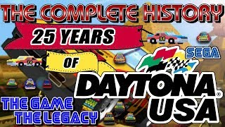 25 Years of Daytona USA  - The Game, The Legacy, The Complete History