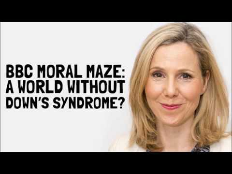 BBC Moral Maze: A World Without Down's Syndrome?