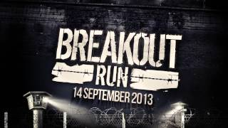 Breakout Run - Trailer (zaterdag 14 september 2013)