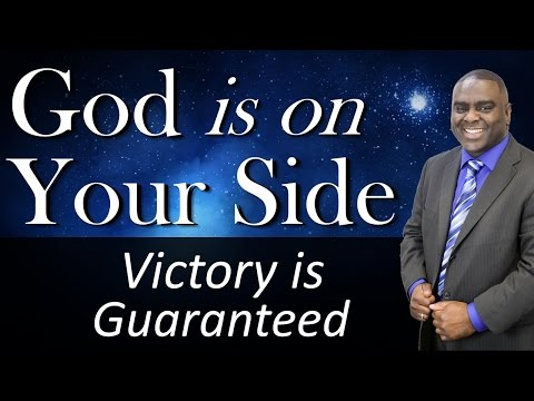 GOD IS ON YOUR SIDE- VICTORY IS GUARANTEED