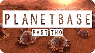 Planetbase Gameplay - #02 - Running on Fumes! - Let