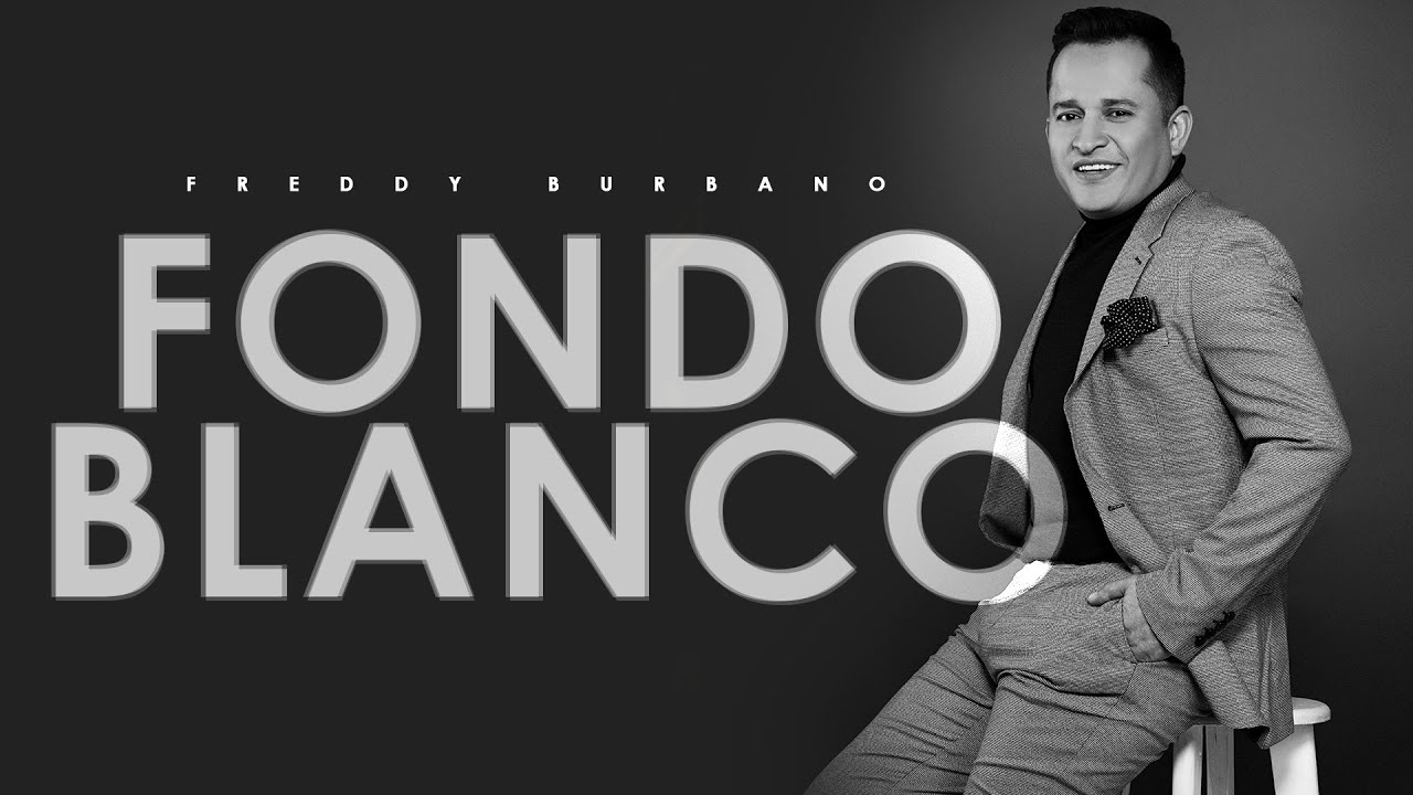Freddy Burbano - Fondo Blanco (Lyric video)