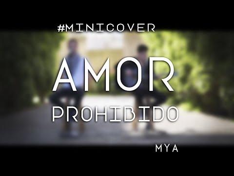 AMOR PROHIBIDO - MYA (Cover by Franco & Bruno)