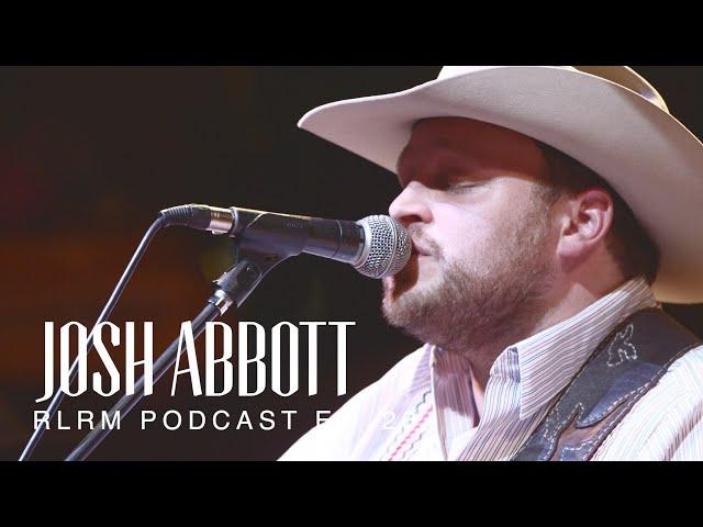 Josh Abbott - RLRM Podcast Ep. 26