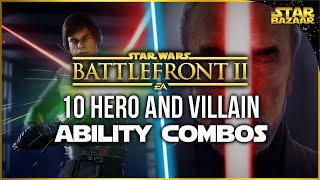 10 Powerful Hero And Villain Ability Combos | Star Wars Battlefront 2 Tips