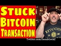 "What to Do if Your Bitcoin Transaction Gets ""Stuck""...Unconfirmed"