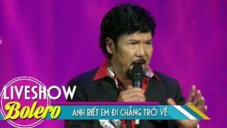 Anh Biết Em Đi Chẳng Trở Về - Vũ Khanh | Nhạc Trữ Tình Bolero 2017 | MV FULL HD