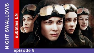 Night Swallows - Episode 8. Russian Tv Series. StarMedia. Military Drama. English Subtitles
