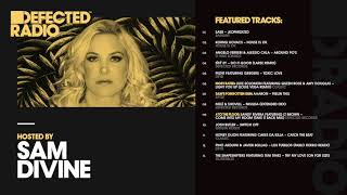 Defected Radio Show presented by Sam Divine - 22.06.18