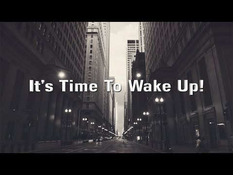 It's time to wake up! (David Wilkerson)