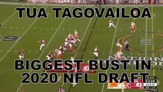 TUA TAGOVAILOA IS THE BIGGEST BUST IN THE 2020 NFL DRAFT