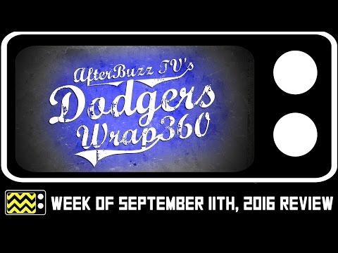 Dodgers Wrap 360 for August 29th - September 4th, 2016 Review & After Show | AfterBuzz TV