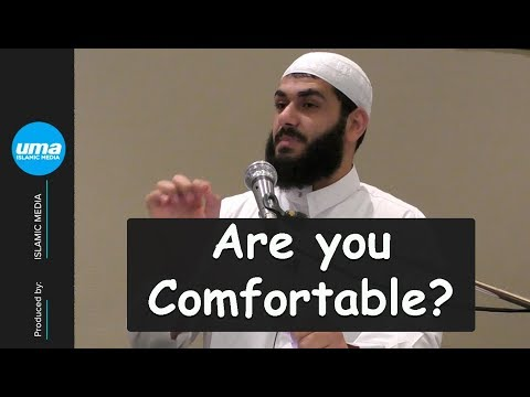 If your Life is Comfortable by Sh. Omar Elghaz