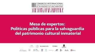 Mesa de expertos: Políticas públicas para la salvaguardia del Patrimonio Cultural Inmaterial