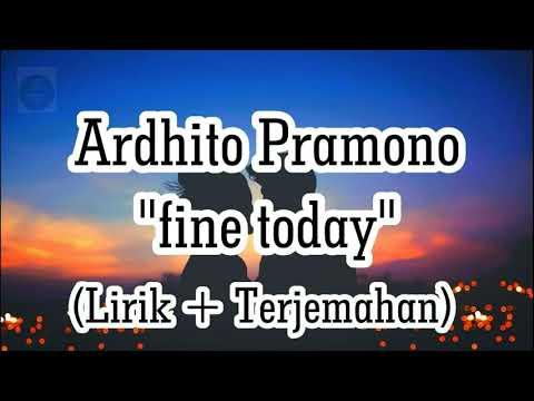 Ardhito Pramono - Fine Today (Lyric Video) (OMPS. Nanti Kita Cerita Tentang Hari Ini)