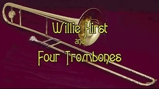 Willie Hirst and four Trombones