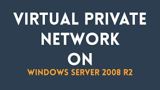 Video Tutorial How to Install VPN Server 2008 R2 download MP3, 3GP, MP4, WEBM, AVI, FLV Maret 2018
