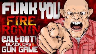 Black Ops 2 Gun Game Trolling - Funk You Fire Ronin!