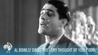 "Al Bowlly sings ""The Very Thought of You""  (1934) [Full Resolution]"