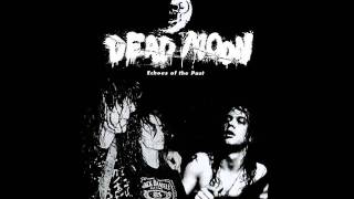 Watch Dead Moon 40 Miles Of Bad Road video
