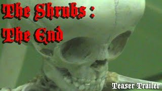 The Shrubs : The End Teaser Trailer