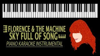 FLORENCE + THE MACHINE - Sky Full Of Song KARAOKE (Piano Instrumental)