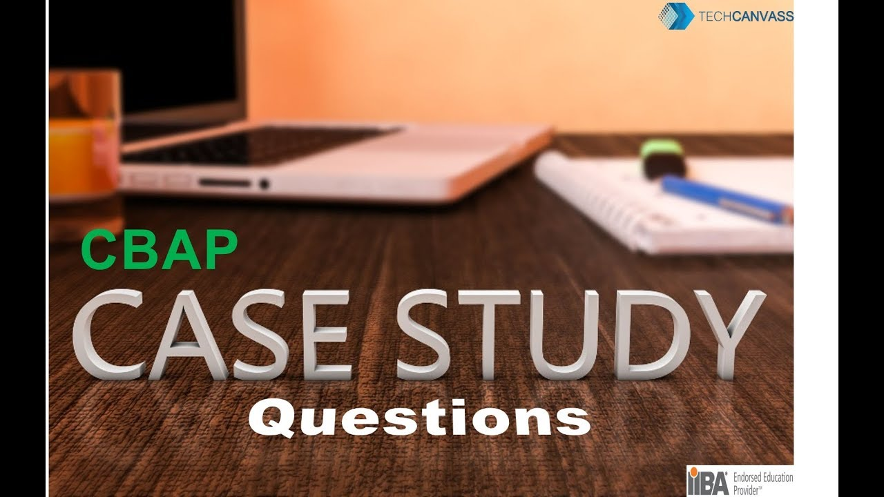 Cbap Case Study Questions Cbap Exam Questions Youtube