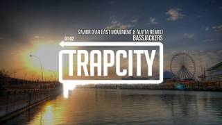 Bassjackers - Savior (Far East Movement & Alvita Remix)