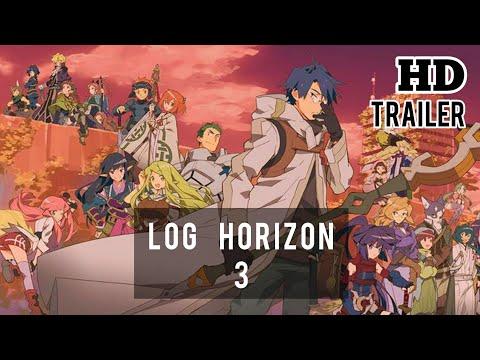 Log Horizon Season 3 - Log Horizon: Entaku Houkai - Trailer HD