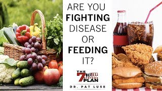 Are you FIGHTING disease or FEEDING it? | THE 7 SYSTEMS PLAN