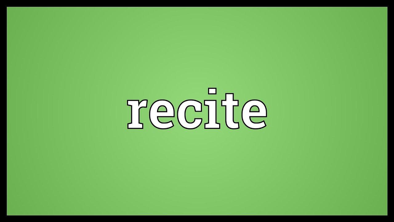 Recite Meaning