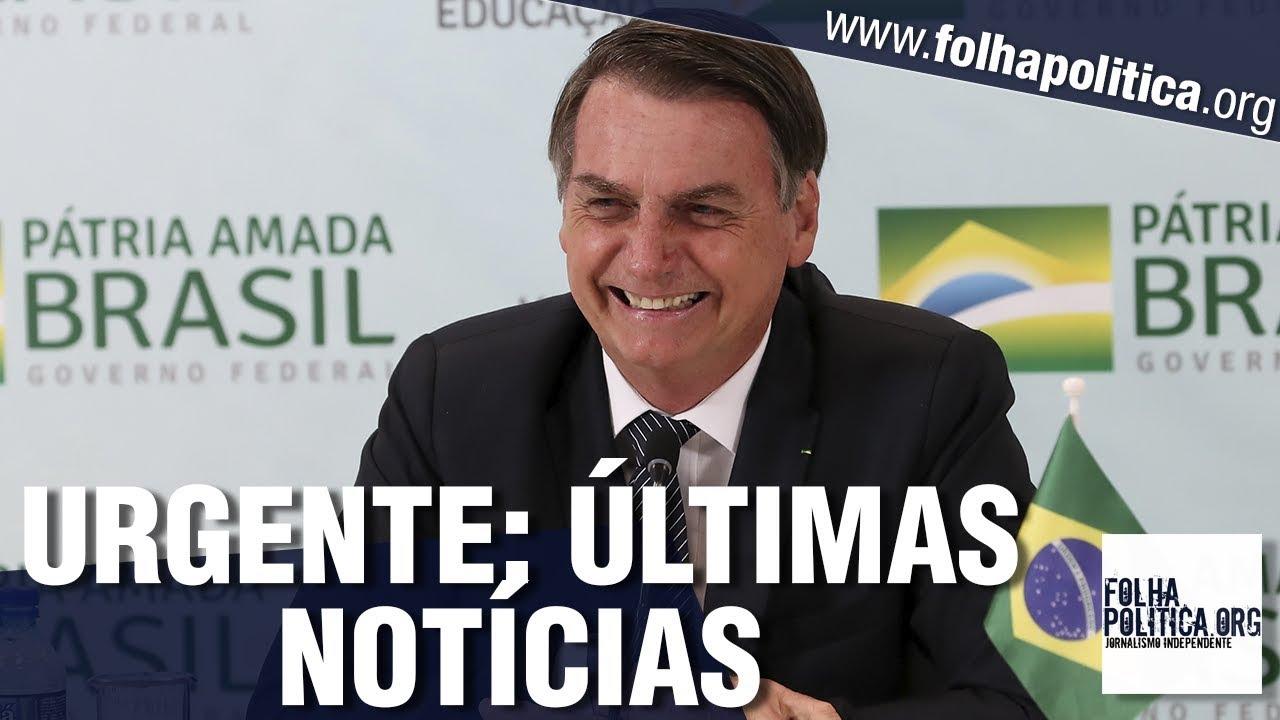 URGENTE: Últimas notícias do Governo Bolsonaro: Pronunciamento, Previdência, Petrobras, Horário..
