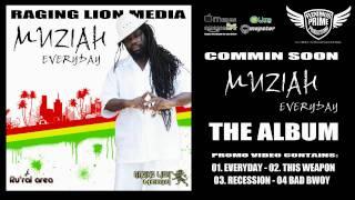 MUZIAH - EVERYDAY ALBUM PROMO (RAGING LION MEDIA & RU