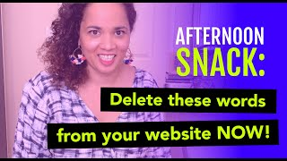 Afternoon Snack: Delete these words from your website now