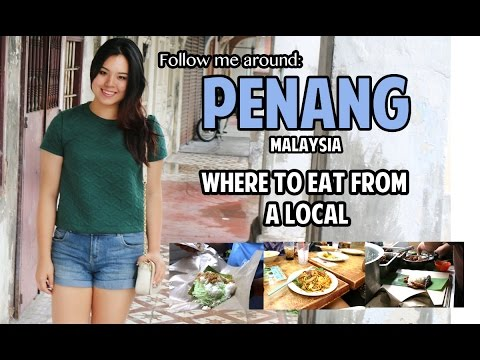 Follow me Around: Penang, Malaysia - Best Places to Eat from a Local!