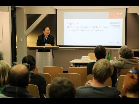 "Xujun Gao - The German-Chinese ""Rule of Law Dialogue"": Effects and Outlook"