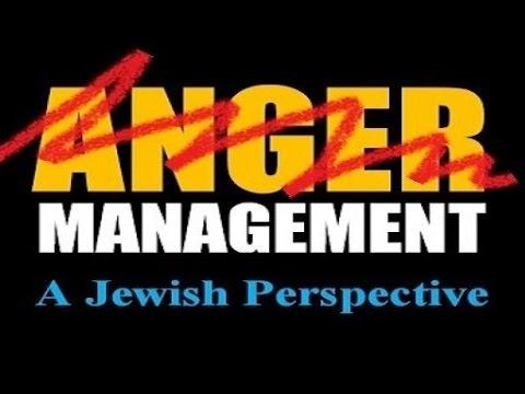 ANGER MANAGEMENT - Rabbi Michael Skobac – Jews for Judaism (Torah Shabbat Israel kosher mitzvot God)