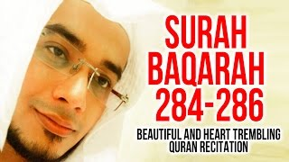 SURAH AL BAQARAH 284-286 - Heart Touching - Beautiful Quran Recitation By Saad Al Qureshi