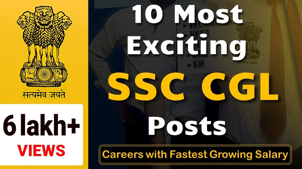 most exciting ssc cgl posts careers fastest growing 10 most exciting ssc cgl posts careers fastest growing salary